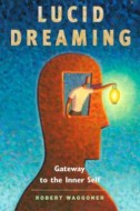 Book Review: Lucid Dreaming by Robert Waggoner